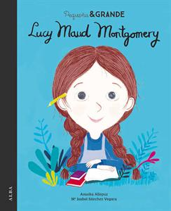 Pequeña & Grande 24. Lucy Maud Montgomery